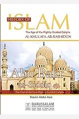 Abu Bakar as-Siddiq (R.A) (History of Islam Book 1) Kindle Edition
