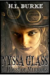 Nyssa Glass and the House of Mirrors: Book 1 in the Nyssa Glass Steampunk Series Kindle Edition