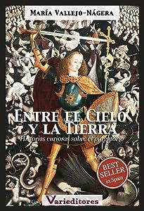 Entre el Cielo y la Tierra - Historias curiosas sobre el Purgatorio (Spanish Edition)