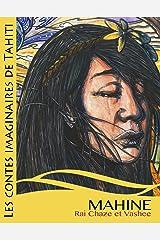 Mahine et les fées des fleurs (Les contes imaginaires de Tahiti t. 1) (French Edition) Kindle Edition
