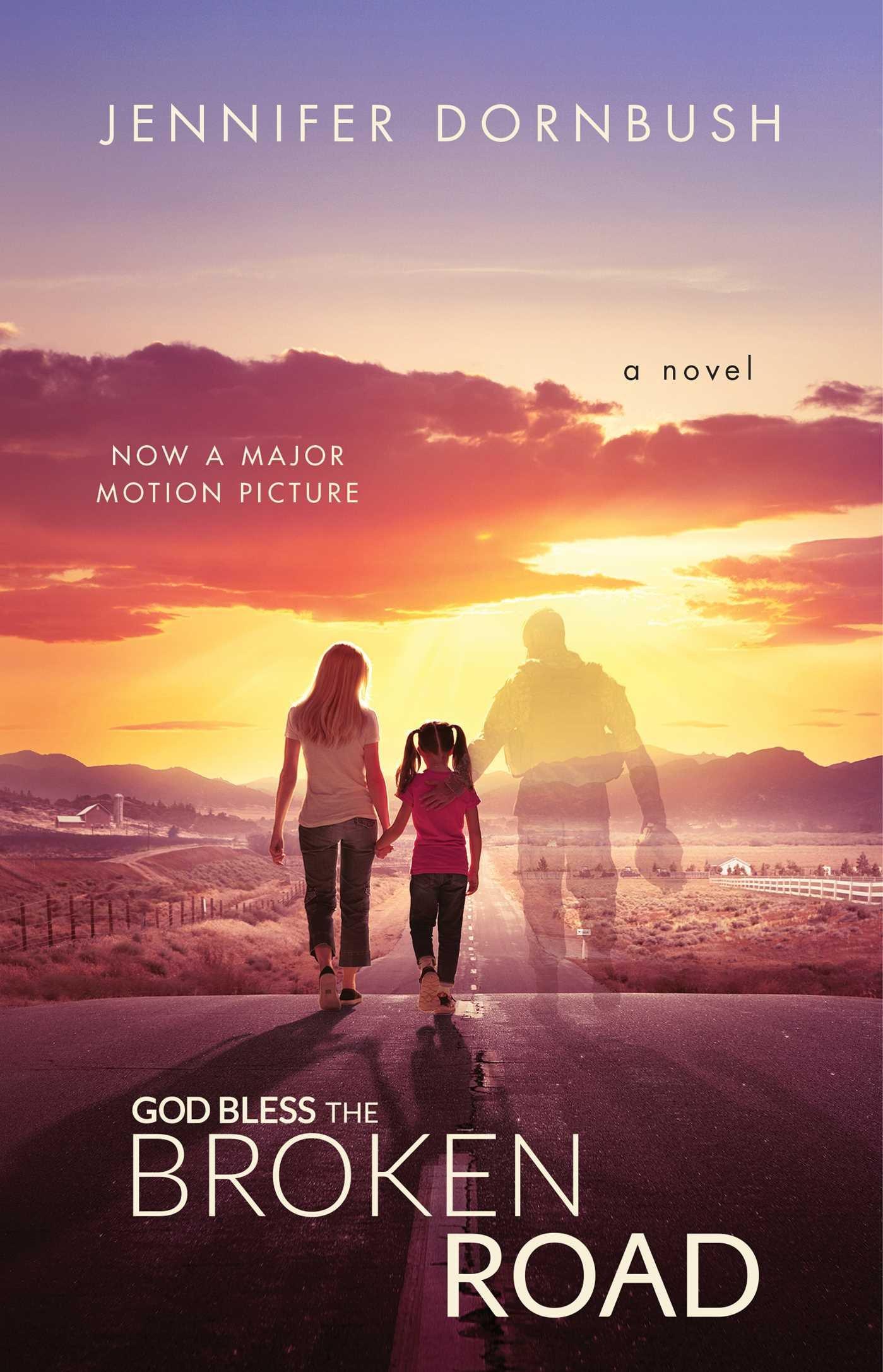 Read Online God Bless the Broken Road: A Novel PDF
