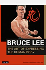 Bruce Lee: The Art of Expressing the Human Body (Bruce Lee Library Book 4) Kindle Edition