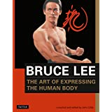 Bruce Lee: The Art of Expressing the Human Body (Bruce Lee Library Book 4)
