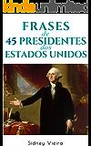 Frases de 45 Presidentes dos Estados Unidos