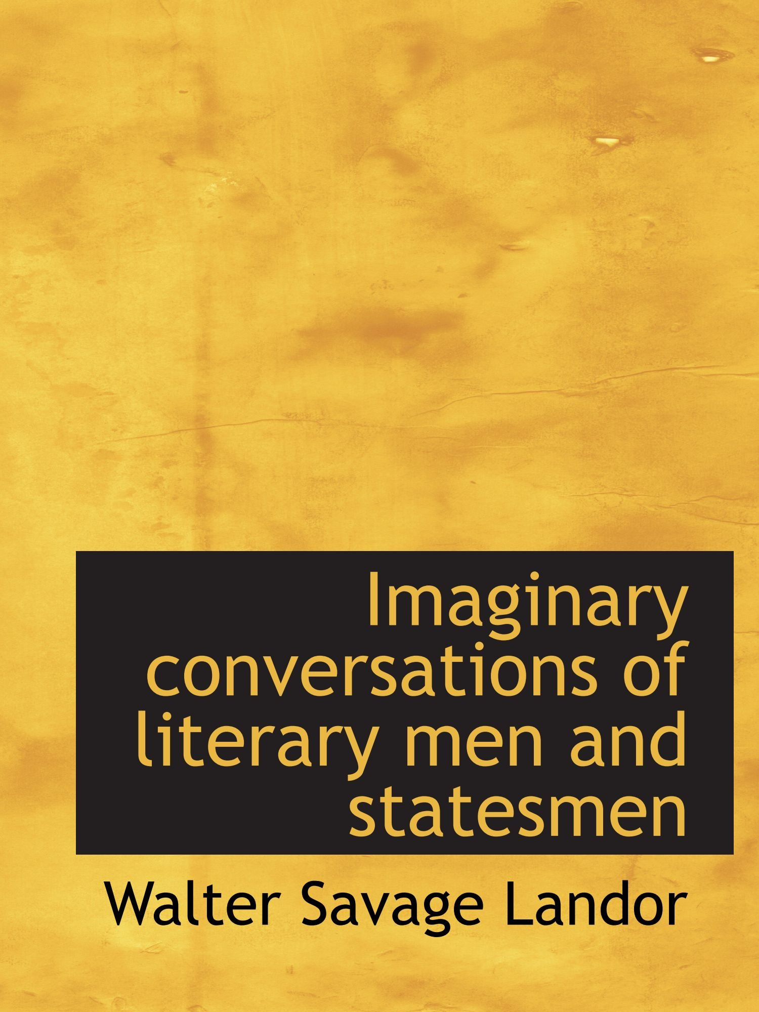 Read Online Imaginary conversations of literary men and statesmen pdf