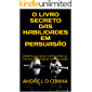 O LIVRO SECRETO DAS HABILIDADES EM PERSUASÃO: Obtenha Sucesso Conhecendo as Teorias Psicológicas de Persuasão (Engenharia Humana 4 2)