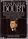 Reasonable Doubt: An Investigation into the Assassination of John F. Kennedy