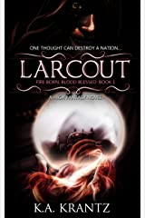 Larcout (Fire Born, Blood Blessed Book 1) Kindle Edition