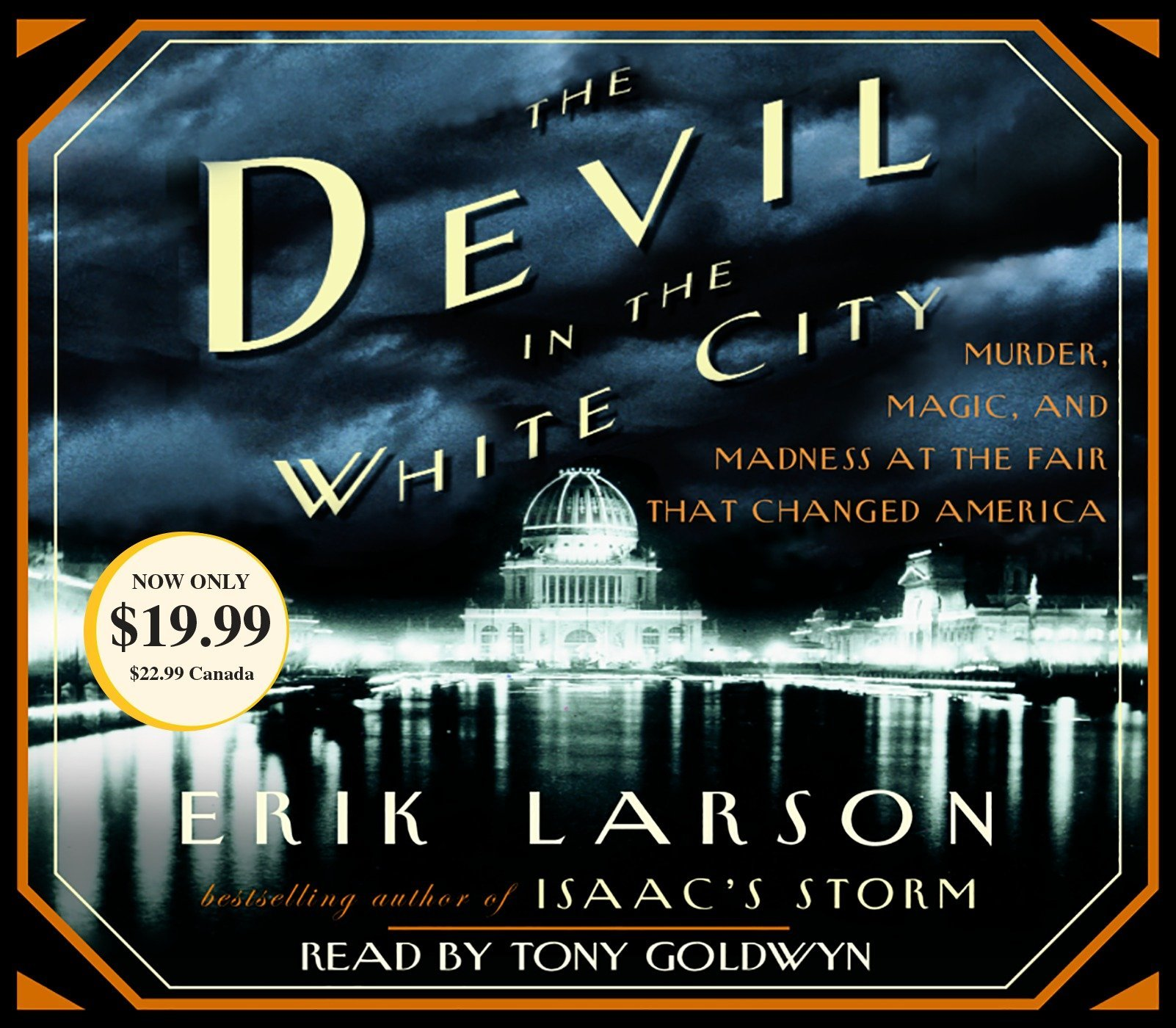 The Devil in the White City: Murder, Magic, and Madness at the Fair That Changed America: Amazon.es: Erik Larson, Tony Goldwyn: Libros en idiomas ...