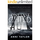 One Last Child (Tallman's Valley Detectives Book 1)
