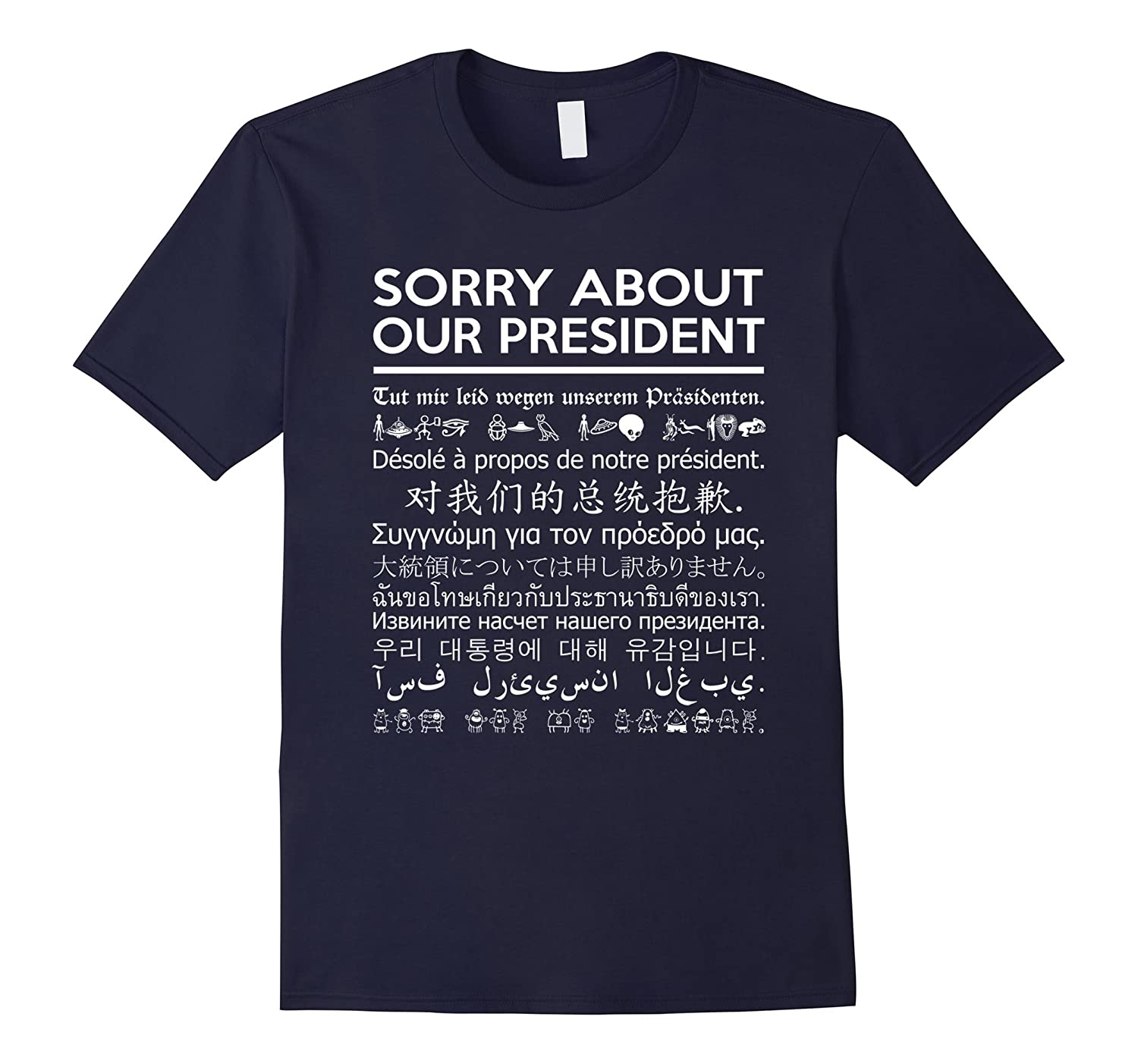 Sorry About Our President - Multiple Language T-Shirt-Art