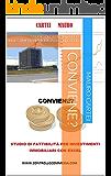 CONVIENE?: STUDIO DI FATTIBILITA' PER INVESTIMENTI IMMOBILIARI CON EXCEL
