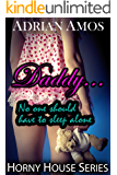 Daddy... No One Should Have to Sleep Alone (TABOO Horny House Series)