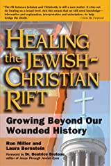 Healing the Jewish-Christian Rift: Growing Beyond Our Wounded History Paperback