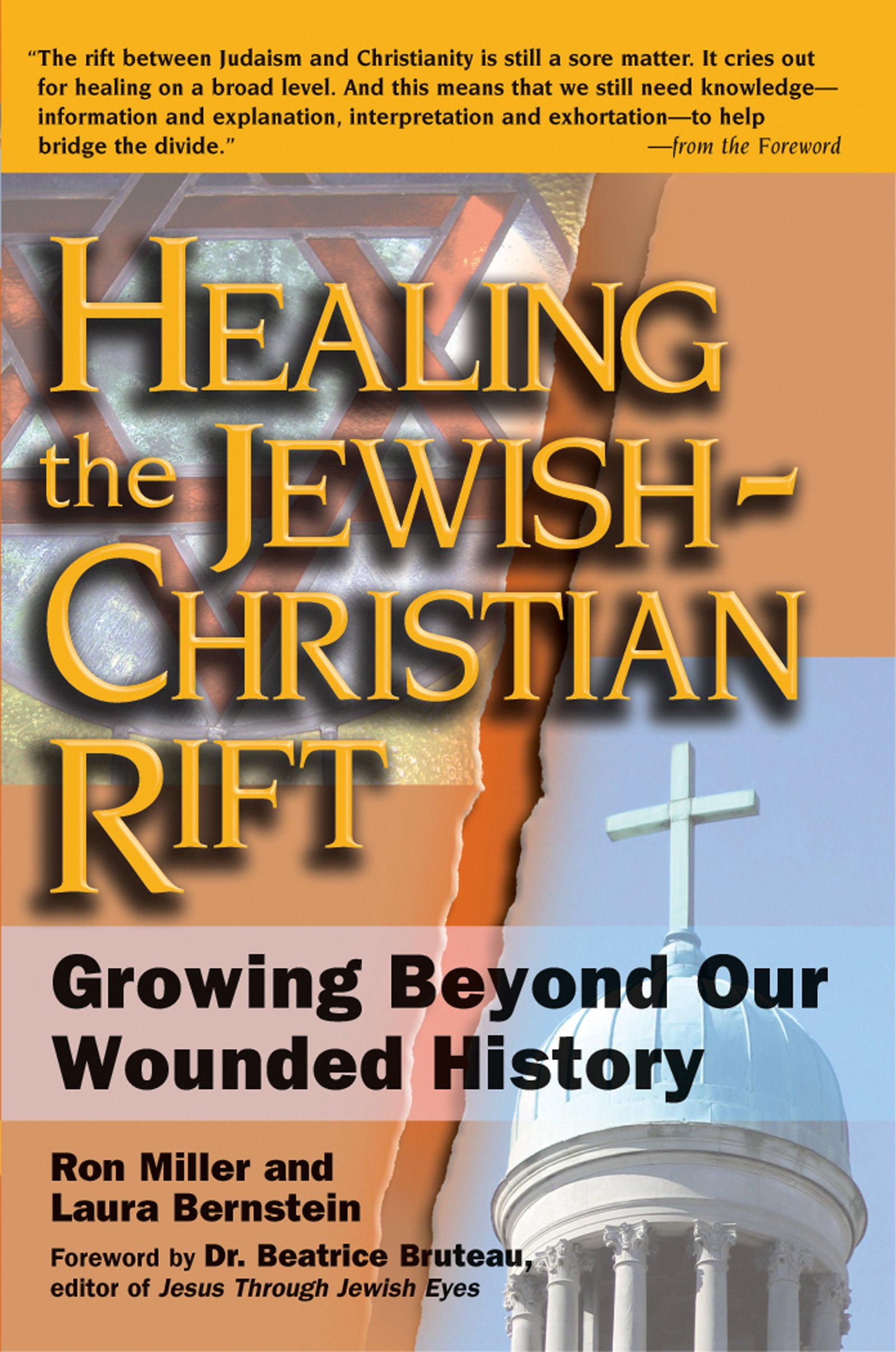 Healing the Christian Rift: Growing Beyond Our Wounded ...