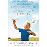 Freeing Your Child from Anxiety, Revised and Updated Edition: Practical Strategies to Overcome Fears, Worries, and Phobias an
