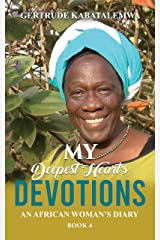 My Deepest Heart's Devotions 4: An African Woman's Diary - Book 4 (My Deepest Heart's Devotions) Kindle Edition