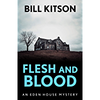 Flesh and Blood: The fourth book in a suspenseful and chilling mystery series (The Eden House Mysteries, Book Four)