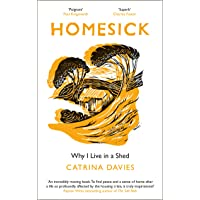 Homesick.: Why I Live in a Shed