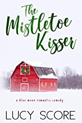 The Mistletoe Kisser: A Small Town Love Story (Blue Moon Book 8) Kindle Edition