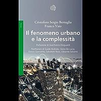 Il fenomeno urbano e la complessità: Concezioni sociologiche, antropologiche ed economiche di un sistema complesso territoriale