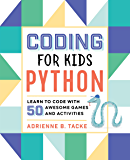 Coding for Kids: Python: Learn to Code with 50 Awesome Games and Activities (English Edition)