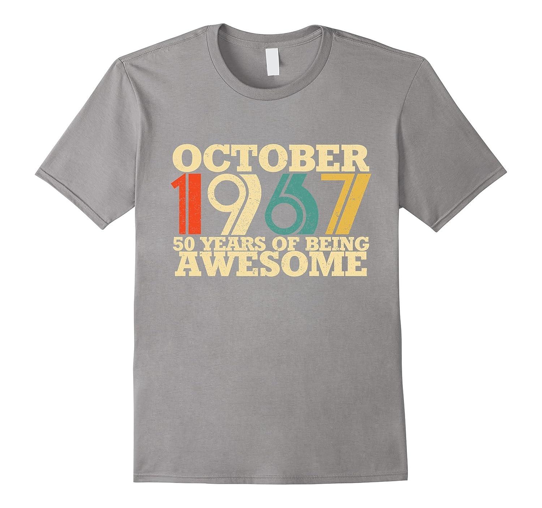 October 1967 Birthday T-Shirt 50th birthday Shirt-BN