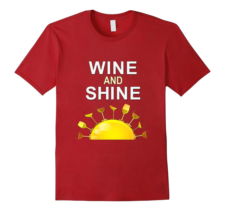 Wine and Shine Novelty sunshine wine clothing funny tshirt-PL