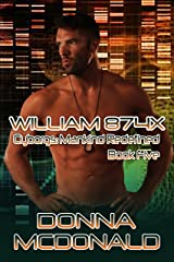 William 874X: A Science Fiction Romance (Cyborgs Mankind Redefined Book 5) Kindle Edition