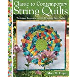 Classic to Contemporary String Quilts: Techniques, Inspiration, and 16 Projects for String Quilting (Landauer) Step-by-Step I