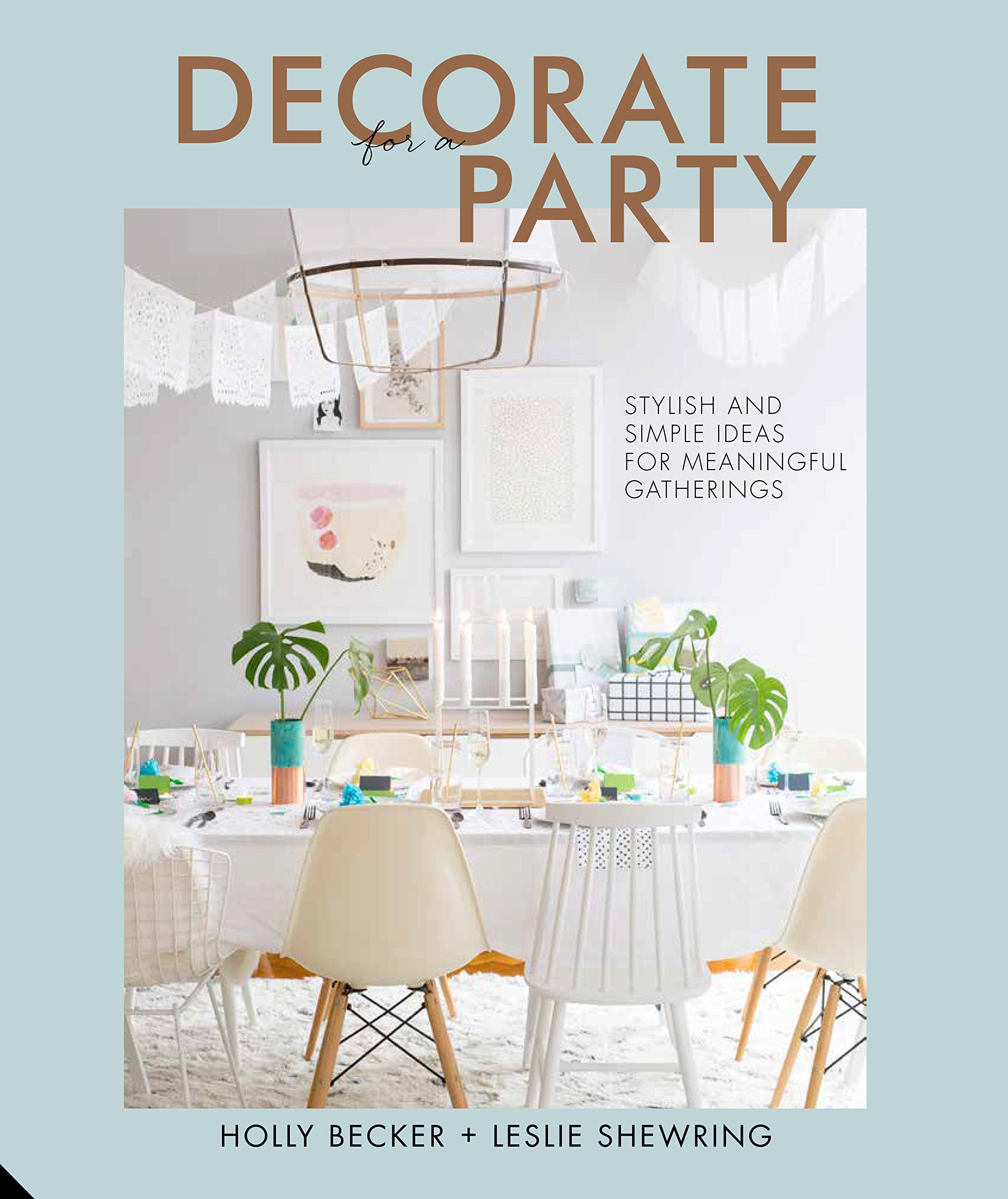 Amazon.com: Decorate for a Party: Stylish and Simple Ideas for ...
