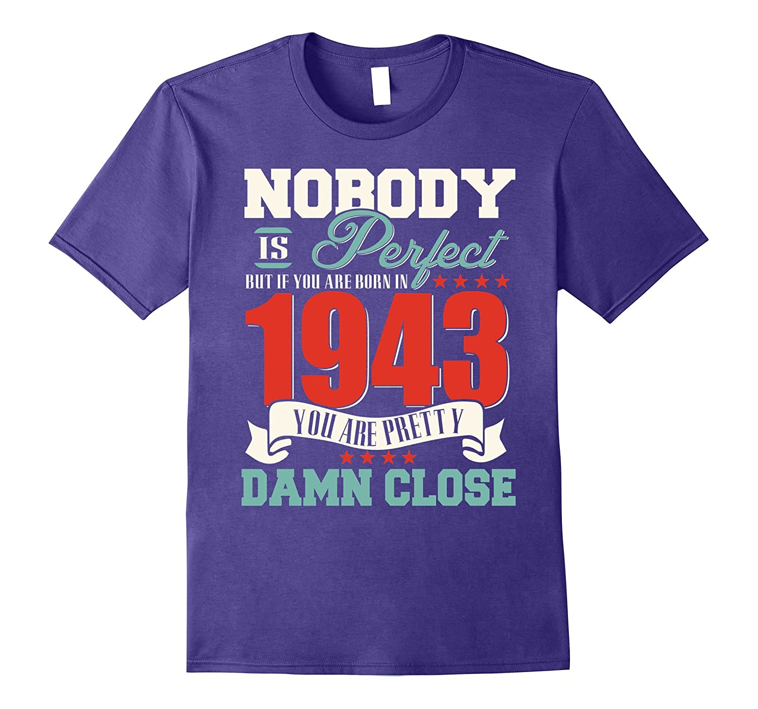 You Are Born In 1943 You Are Pretty T-Shirt-TH