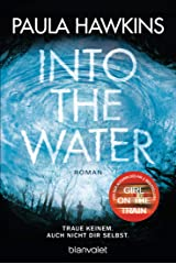 Into the Water - Traue keinem. Auch nicht dir selbst.: Roman (German Edition) Kindle Edition
