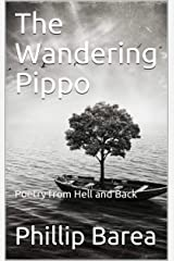 The Wandering Pippo: Poetry from Hell and Back Kindle Edition