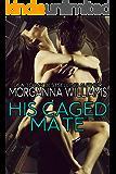 His Caged Mate (Cantari Hunters Book 2)