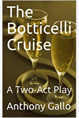 The Botticelli Cruise: A Two-Act Play Kindle Edition