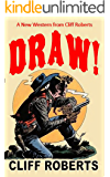 Draw: The Connor Slate Western Series #3: A New Western from Cliff Roberts
