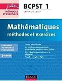 Mathématiques Méthodes et Exercices BCPST 1re année - 3e éd.: Conforme au nouveau programme