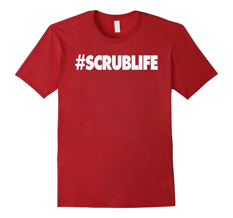 #SCRUBLIFE Scrub Life Registered Nurse RN Cute Fun T-Shirt
