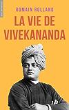 La vie de Vivekananda et l'évangile universel (French Edition)
