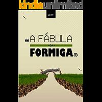 A FÁBULA DA FORMIGA