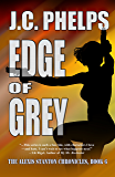 Edge of Grey: Book Six of the Alexis Stanton Chronicles