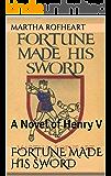 Fortune Made His Sword: A Novel of Henry V
