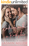 Baking With A Rockstar (A Brooksville Novel Book 1)