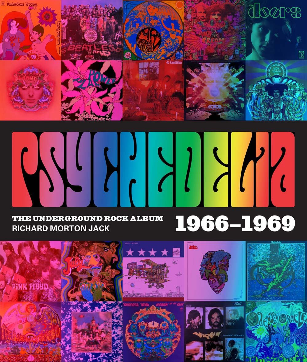 Psychedelia 101 Iconic Underground Rock Albums 1966 1970 Hardcover May 2 2017