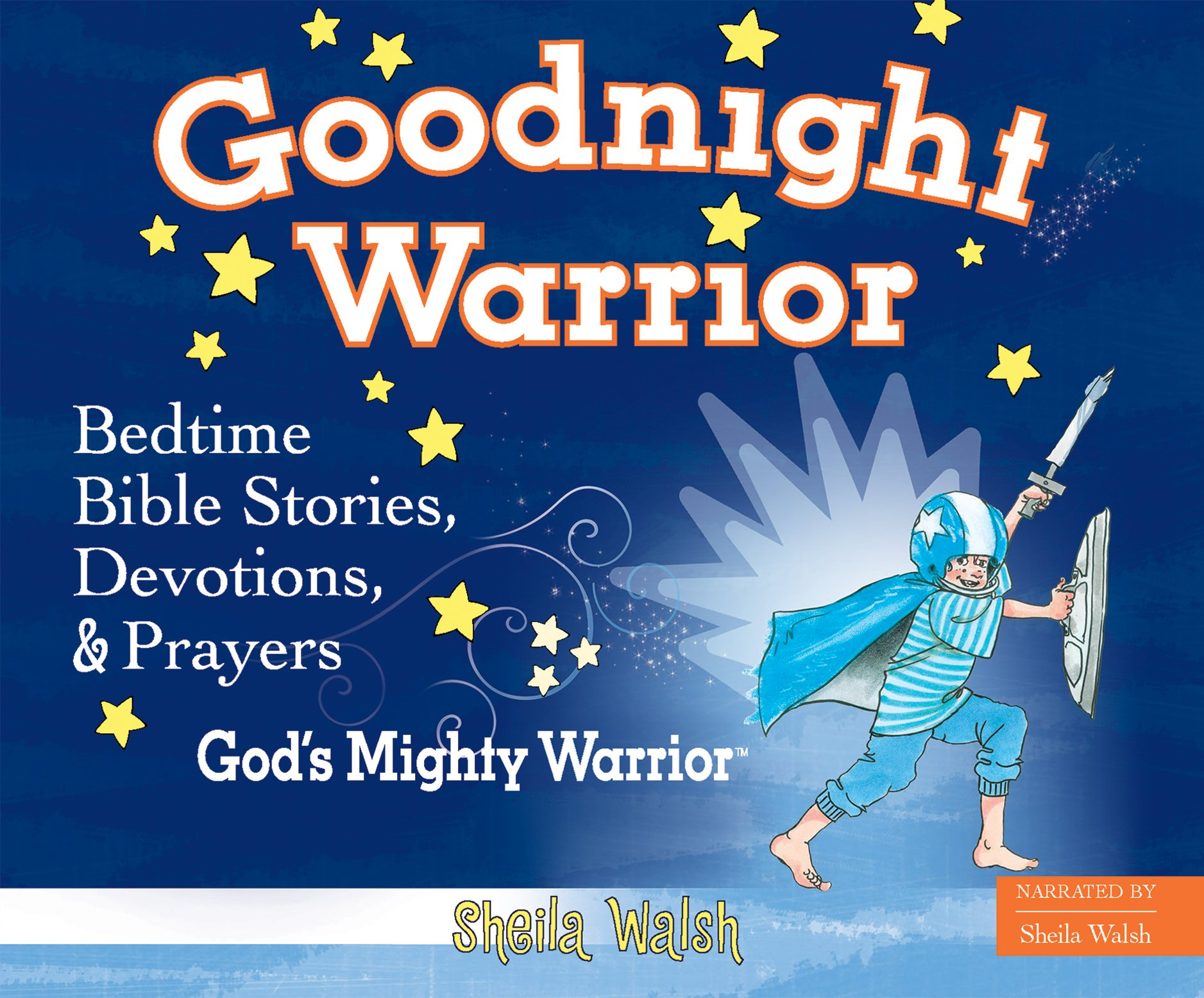 Read Online Goodnight Warrior: God's Mighty Warrior Bedtime Bible Stories, Devotions, and Prayers ebook