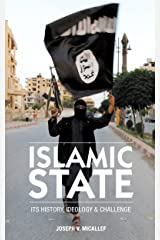 Islamic State: Its History, Ideology and Challenge Kindle Edition