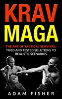 Krav Maga: The Art Of Tactical Survival: Tried