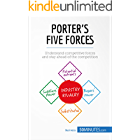 Porter's Five Forces: Understand competitive forces and stay ahead of the competition (Management & Marketing Book 1) (English Edition)