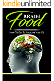 Brain Food: How To Eat To Improve Your IQ